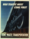 """""""War Traffic Must Come First- Don't Waste Transportation"""""""