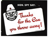 """""""Hon. Spy Say: Thanks for the Can you Throw Away!"""""""