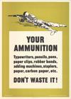 """Your Ammunition. . . Don't Waste It!"""