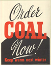 """Order Coal Now- Keep Warm Next Winter"""