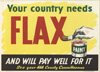 """""""Your Country Needs Flax- And Will Pay Well For It"""""""